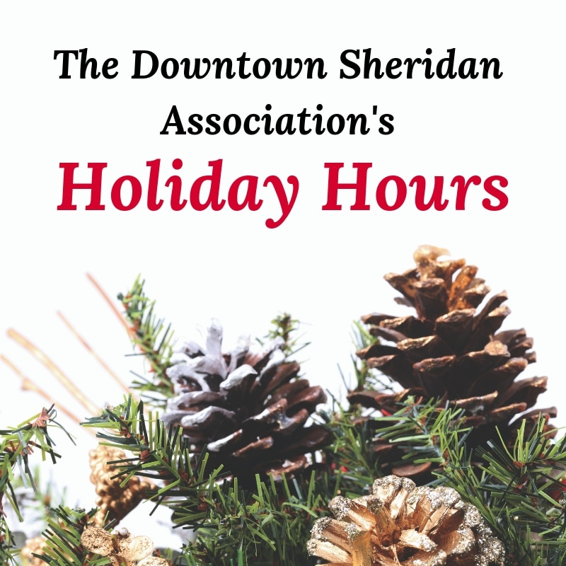 Downtown Sheridan Association's Holiday Hours